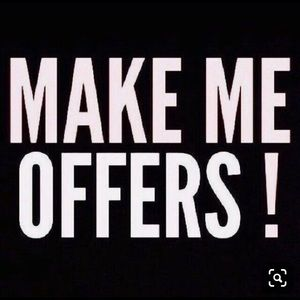 Make me offers!  I'll consider all!!